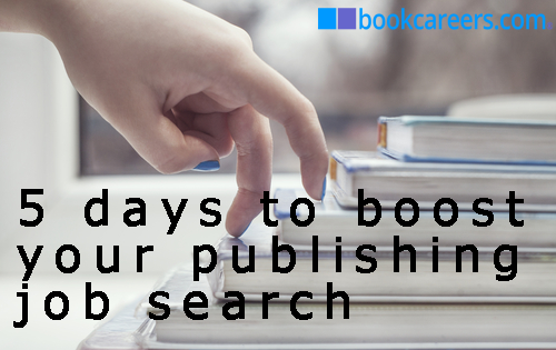 5 Days to Boost your Publishing Job Search